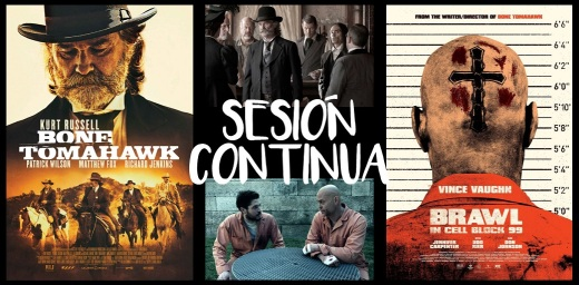 Sesión continua_Bone Tomahawk y Brawl in Cell Block 99