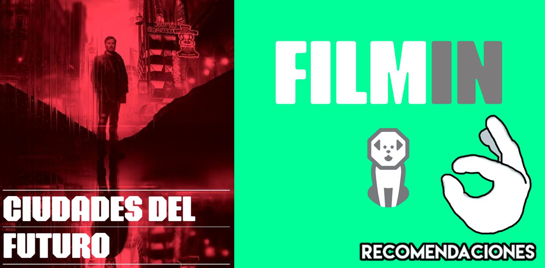 recomendaciones_5 películas de filmin_ciudades del futuro1